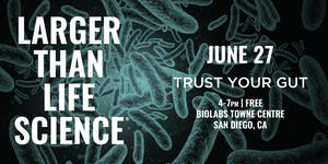 LARGER THAN LIFE SCIENCE | Trust Your Gut