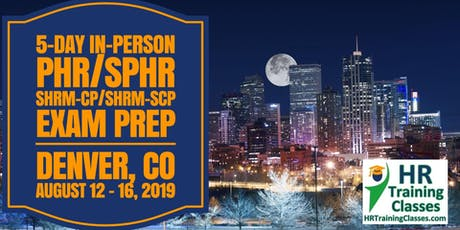 "5 Day PHR, SPHR, SHRM-CP and SHRM-SCP Exam Prep ""Boot Camp"" in Chicago! tickets"