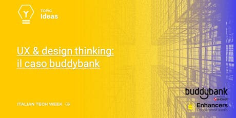 Italian Tech Week | UX & design thinking: il caso buddybank biglietti