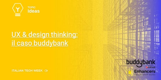 Italian Tech Week | UX & design thinking: il caso buddybank