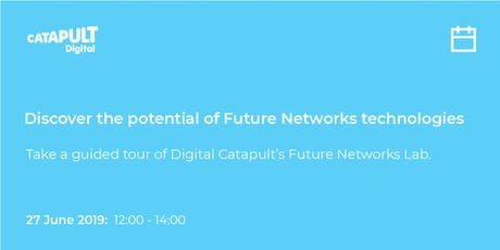 Digital Catapult's Future Networks Lab Guided Tour tickets