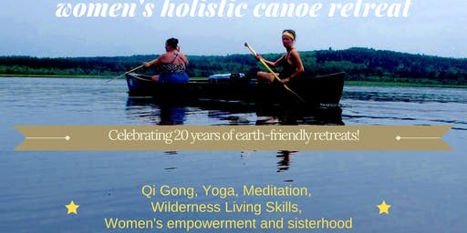 Women's Full Moon Holistic Canoe Retreat; a Special 20th Anniversary paddling expedition in the North Maine Woods