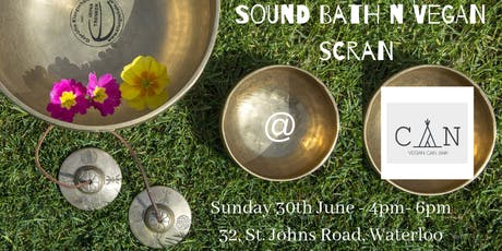 Sound bath and Vegan Scran @ Can tickets