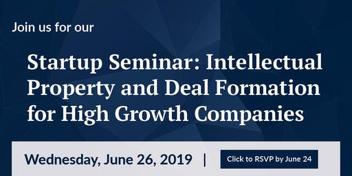 Startup Seminar: Intellectual Property and Deal Formation for High Growth Companies