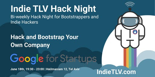 Indie TLV Hack Night - Bootstrap and Hack Your Own Company!