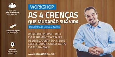 AS 4 CRENÇAS QUE MUDARÃO A SUA VIDA! (BRASÍLIA)