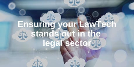 Ensuring your LawTech stands out in the legal sector - July 2019 tickets