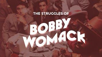 """Across 110th Street: The Struggles of Bobby Womack"""