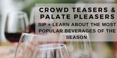 Crowd Teasers & Palate Pleasers: A Wine Tasting Event tickets