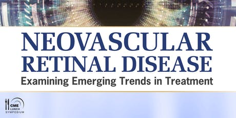 Neovascular Retinal Disease: Examining Emerging Trends in Treatment tickets