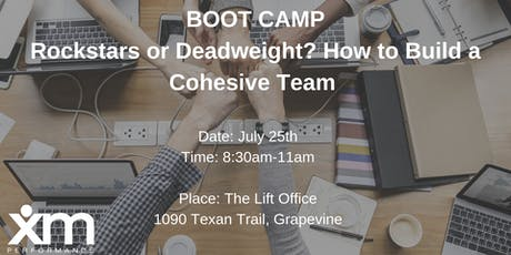 Boot Camp: Rockstars or Deadweight? How to Build a Cohesive Team tickets