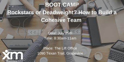 Boot Camp: Rockstars or Deadweight? How to Build a Cohesive Team