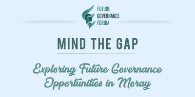 Mind the Gap: Exploring future governance opportunities in Moray
