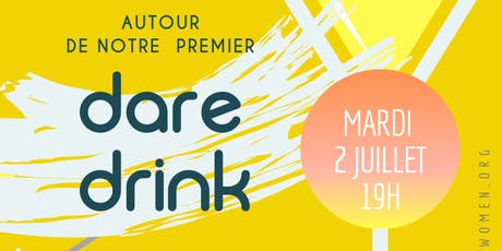 DARE DRINK 2 JUILLET tickets