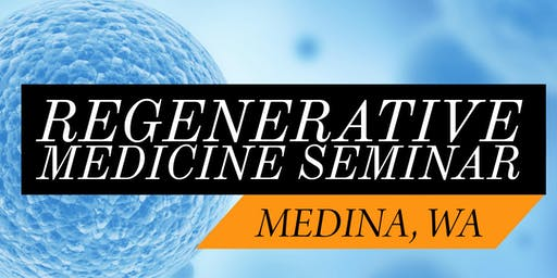 FREE Regenerative Medicine For Pain Relief Seminar - Seattle/Medina, WA