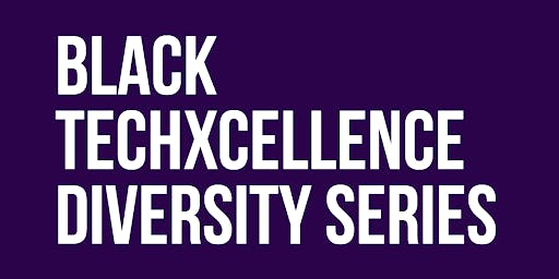 Black TechXcellence: Diversity Series