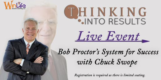 Thinking Into Results- Bob Proctor's System for Success with Chuck Swope