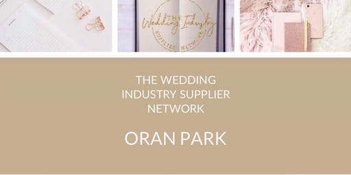 The Wedding Industry Supplier Networking Events ORAN PARK