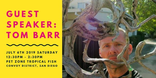 Guest Speaker Tom Barr: Free Aquascape Lecture & Workshop