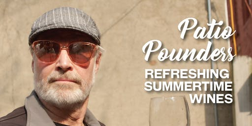 Patio Pounders, Refreshing Summer Wines