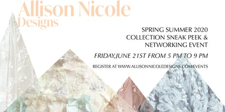 Allison Nicole Designs Collection Sneak Peek & Networking Event tickets