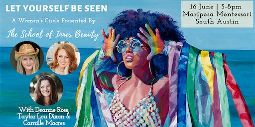 Let Yourself be Seen: A Women's Circle by The School of Inner Beauty Austin