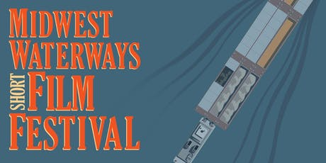 Midwest Waterways Short Film Festival - FILM SUBMISSION tickets