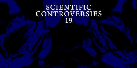 Scientific Controversies No. 19 tickets