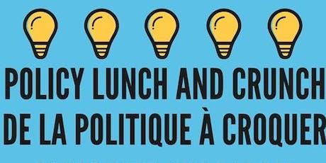 CFIA - Policy Lunch and Crunch /ACIA - De la politique à croquer  tickets