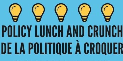 CFIA - Policy Lunch and Crunch /ACIA - De la politique à croquer