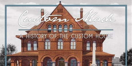 Happy Hour with the Historian | Custom Made: A History of the Custom House tickets