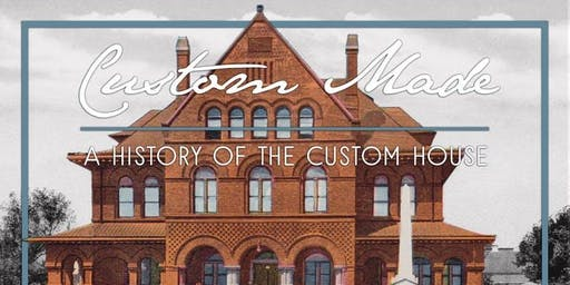 Happy Hour with the Historian | Custom Made: A History of the Custom House