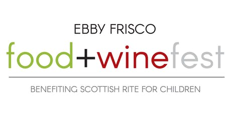 Ebby Frisco Food+Winefest benefiting Scottish Rite for Children tickets
