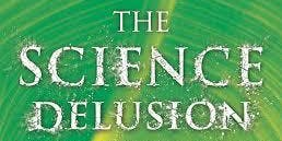 Rupert Sheldrake - The Science Delusion - A Screening of the Talk