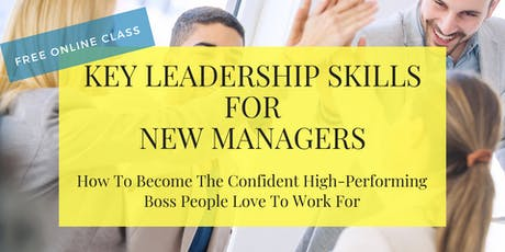 FREE Masterclass: Key Leadership Skills for New Managers tickets