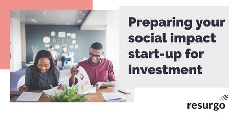 Resurgo Ventures | Preparing your social impact start-up for investment tickets