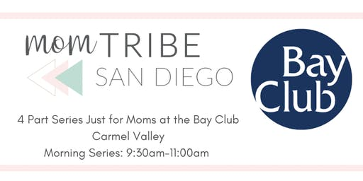 4 Part Series Just for Moms with the Bay Club Carmel Valley (Morning Sessions/Childcare available)