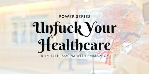Unfuck Your Healthcare (Power Series)