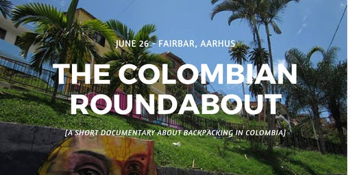 The Colombian Roundabout [Short documentary + Travel Advice]