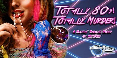 """Maggiano's Troy """"Totally 80's, Totally Murder"""" - Murder Mystery Event"""