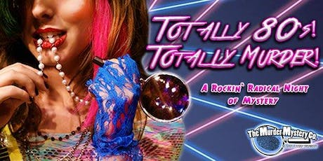 "Maggiano's Troy ""Totally 80's, Totally Murder"" - Murder Mystery Event tickets"