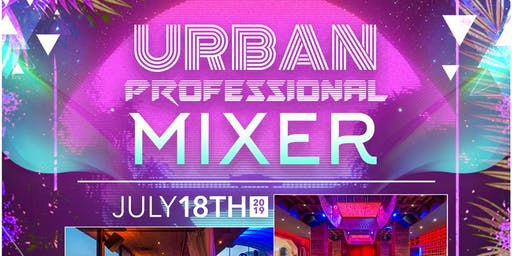 **SOLD OUT**Urban Professionals Mixer Summer 2019