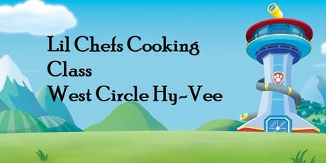 Paw Patrol Little Chefs Cooking Class at West Circle Hy-Vee tickets