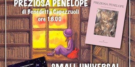 Presentazione dei libri Preziosa Penelope di Benedetta Capezzuoli e Small Universal Journey di Ruben Edgardo Caime biglietti