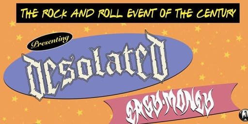Desolated / Easy Money - FREE ENTRY