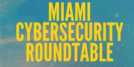 Miami Cybersecurity Roundtable tickets