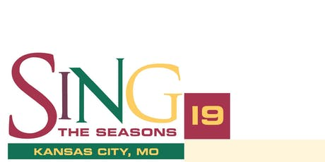 SING THE SEASONS 2019 - KANSAS CITY, MO tickets