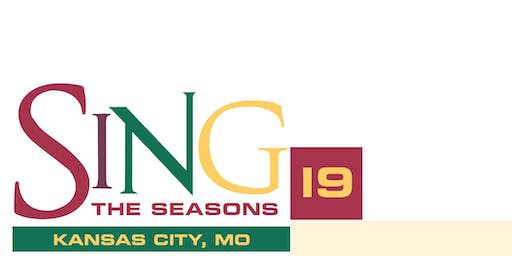 SING THE SEASONS 2019 - KANSAS CITY, MO