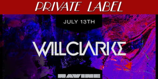 Private Label: Will Clarke - Ravine Atlanta