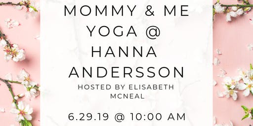Mommy & Me Yoga @ Hanna Andersson - SATURDAY EVENT!